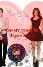 The My Teacher (Harry Styles Magyar Ff.) by ViviSenaVS