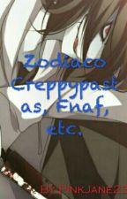 Zodiaco Creppypasta, Fnaf, Etc. by PinkJane23