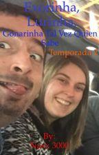 Exorinha, Lurinha, Gonarinha tal vez quien sabe TEMPORADA 2 (Terminada) by Naxx_3000