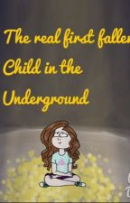 The real first fallen child in the Underground by Aliciatheskele