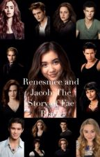 Renesmee and Jacob: The Story of Fae Black by hannah6324