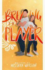 Breaking The Player | ✓ by LittleNerdDreamer