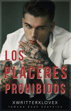 Los Placeres Prohibidos #FlyAwards16 (PAUSADA) by xwritterxlovex