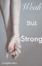 Weak but strong by celinaatjjj