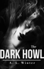 The Dark Howl (Book One) by AmythestWinter
