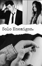 Solo Enemigos. by ItsDallasGirl