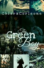 The Green Boy [II] - (Coming soon) by ChiaraCorleone