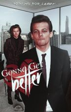 Gonna Get Better {Larry Stylinson} by Strong_For_Larry