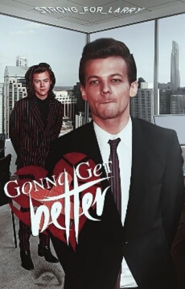 Gonna Get Better  {Larry Stylinson}