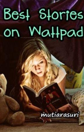 Best Stories on Wattpad (My Opinion) by mutiarasuri