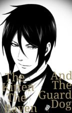 The Kitten The Raven And The Guard Dog (Black Butler X Reader) by Feathers_Fox