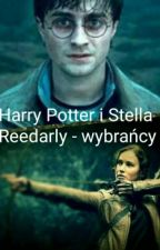Harry Potter i Stella Reedarly - Wybrańcy by nieeidealnaaa