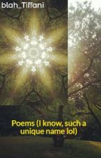 Poems (I know, such a unique name lol) by outofherewithat
