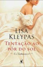Tentação Ao Por Do Sol - Os Hathaways 3 - Lisa Kleypas by RenataSz