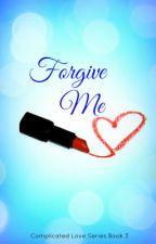 Forgive Me [Book 3] by NiniBrandon