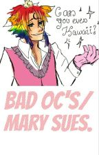 Bad OC'S/Mary Sues.  by H3LL4-_-W31RD