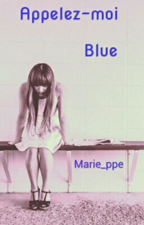 Appelez-moi Blue [ PAUSE ] by Marie_ppe