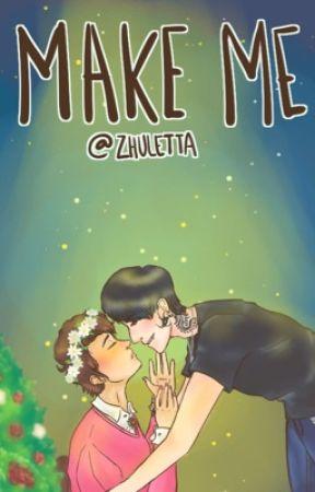 Make me | Phan by zhuletta