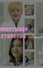 Honeymoon Syndrome [completed] + [Sequel: Yook Family (Completed)] (PRIVATE) by NNNNNieyo
