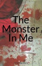 The Monster In Me by thg_fanfics