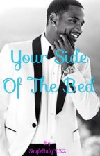 Your side of the Bed (A Trey Songz Love Story) by SingleBaby3152