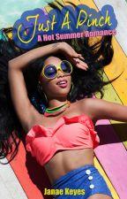 Just A Pinch: A BWWM Hot Summer Romance by JanaeKeyesAuthor