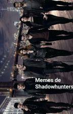 Memes de Cazadores De Sombras by nosoytuperra