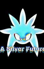 A Silver Future  by BatRok