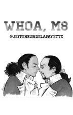 WHOA, M8 (Lams AU) by saltysaltysmol