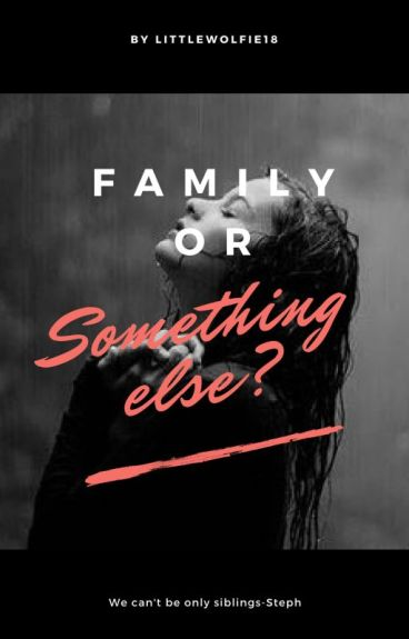 Family or something else?
