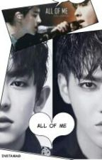 All Of Me-KRISYEOL(Season-1)[Completed]✔ ✔  by Steven_Cheng