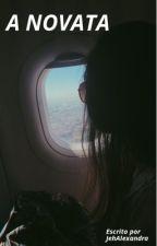 A Novata (Concluída) by JehAlexandra