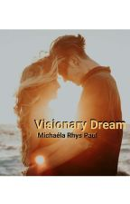 Visionary Dream - HomeTown Fanfiction  by hometown1d