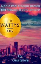 Non è mai troppo presto per trovare il vero amore #Wattys2016 by Giorgieva