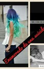 Enamorado De Una Suicida by HazelVillalpando