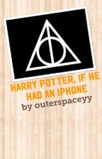 Harry Potter, if he had an iPhone by outerspaceyy