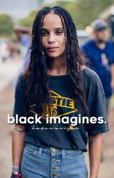 BLACK IMAGINES [request closed]