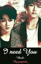 I NEED YOU ❤  VKOOK by yeappuda_