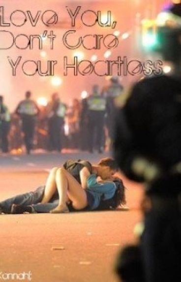 I Love You,I Don't Care If Your Heartless[COUNTINUED]
