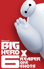 Big Hero 6 X Reader One Shots [on hold] by Disneylover8