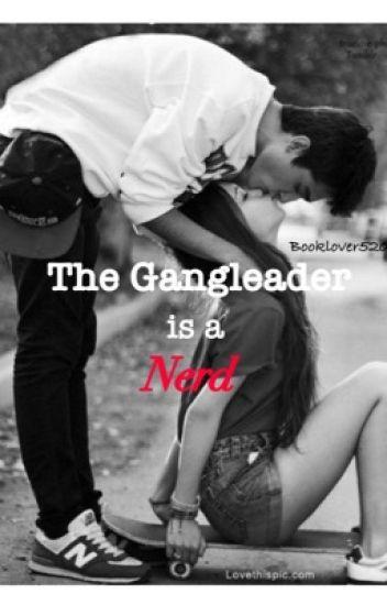 The Gangleader Is A Nerd