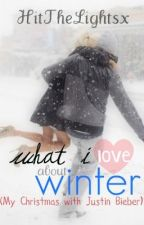 What I love about winter (My Christmas with Justin Bieber) by ottawalieber