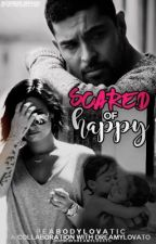 Scared of Happy by PeabodyLovatic