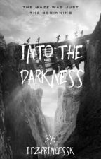 2 || Into The Darkness ✅  by itzprincessk