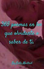 365 poemas en los que olvidarte o saber de ti. by Lady_Madrid69