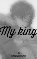 My King by kageyamasmilk