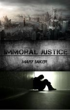 Immoral Justice  by ThatNerdyChickx