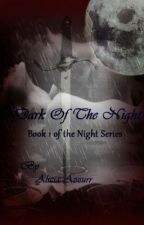 Dark of the Night (Book 1 in the Night Trilogy) by Diamondz28x2