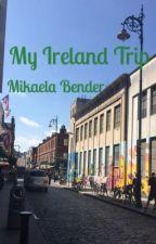 My Ireland Trip by MikaelaBender