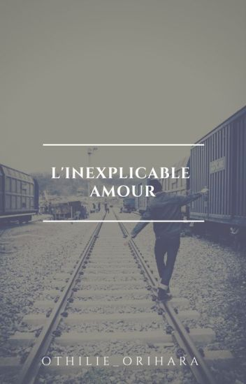 L'inexplicable amour